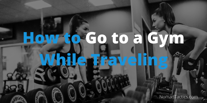 How to go to gym while traveling as a digital nomad