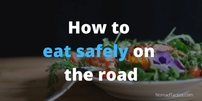 How to eat safely on the road